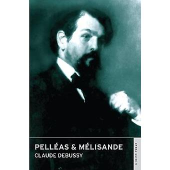 Pelleas and Melisande by Claude Debussy - John Nicholas - Hugh Macdon