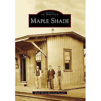 Maple Shade by Maple Shade Historical Society - 9780738554921 Book