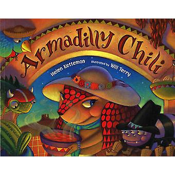 Armadilly Chili by Helen Ketteman - Will Terry - 9780807504581 Book