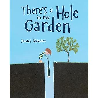 There's a Hole in My Garden by James Stewart - 9780807578551 Book