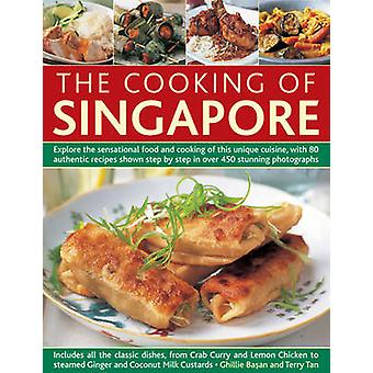 The Cooking of Singapore - Explore the Sensational Food and Cooking of