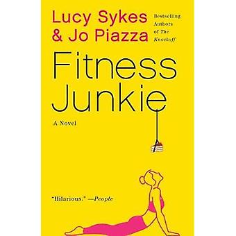 Fitness Junkie by Lucy Sykes - 9781101974070 Book