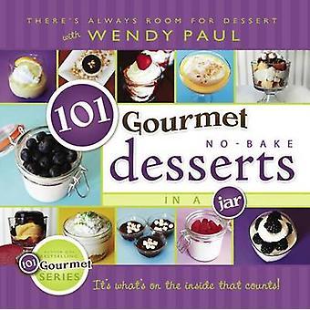 101 Gourmet No-Bake Desserts in a Jar by Wendy Paul - 9781462112005 B
