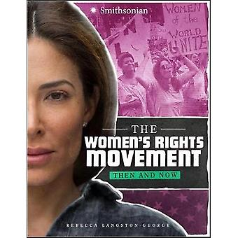 The Women's Rights Movement - Then and Now by Rebecca Langston-George