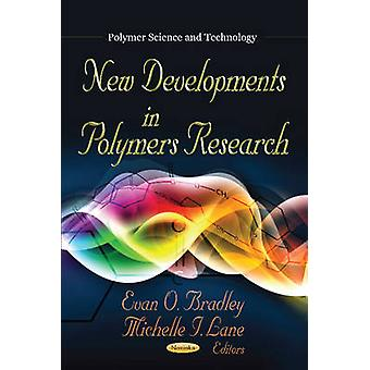 New Developments in Polymers Research by Evan O. Bradley - Michelle I