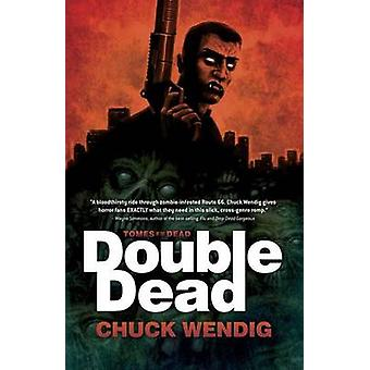 Double Dead by Chuck Wendig - 9781907992414 Book