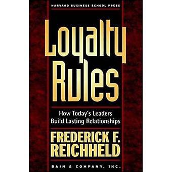 Règles de loyauté! -Comment aujourd'hui est Leaders construire durable relations de Fr