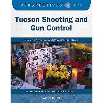 Tucson Shooting and Gun Control by Tamra B. Orr - 9781634728652 Book