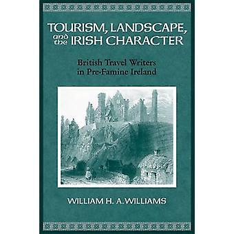 Tourism - Landscape - and the Irish Character - British Travel Writers