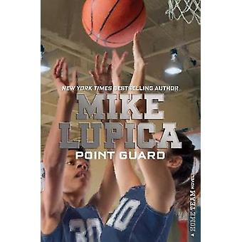 Point Guard by Mike Lupica - 9781481410052 Book