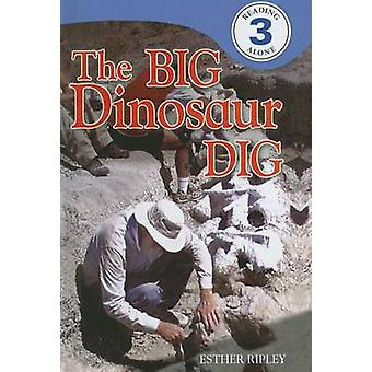 The Big Dinosaur Dig by Esther Ripley - 9781606865026 Book