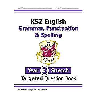 Neues KS2 English Targeted Question Book: Challenging Grammar, Punctuation & Spelling - Year 3 Stretch