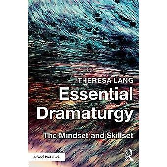 Essential Dramaturgy by Theresa Lang