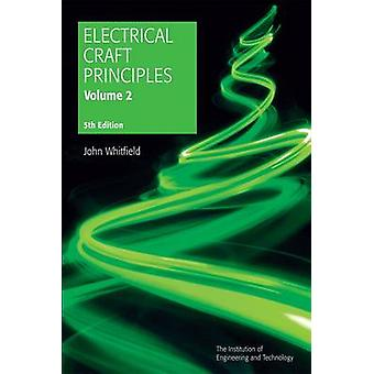 Electrical Craft Principles - Volume 2 (5th Revised edition) by John W