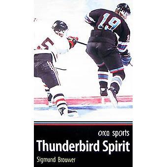 Thunderbird Spirit by Sigmund Brouwer - 9781554690459 Book
