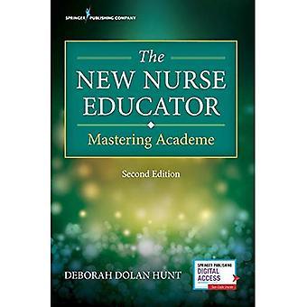 Den nya sjuksköterska pedagog, andra upplagan: Mastering Academe