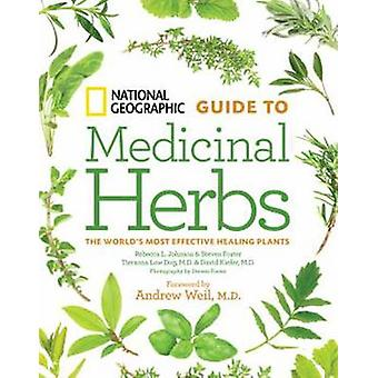 National Geographic Guide to Medicinal Herbs - The World's Most Effect