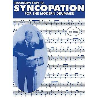 Progressive Steps to Syncopation for the Modern Drummer by Reed & Ted