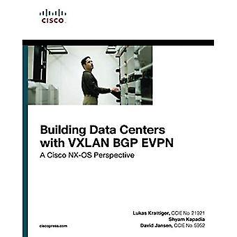 Gebäude-Rechenzentren mit VXLAN BGP EVPN: eine Cisco-NX-OS-Perspektive