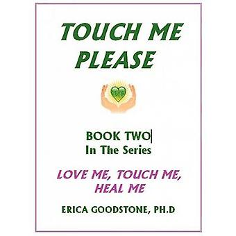 Touch Me ... Please by Goodstone & Dr. Erica