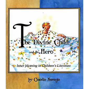 The Divine Child and the Hero - Inner Meaning in Children's Literature