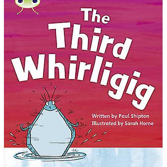 Bug Club Phonics Set 20 The Third Whirligig by Paul Shipton - 9780433