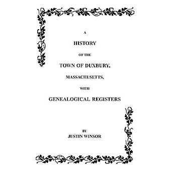 History of the Town of Duxbury Massachusetts with Genealogical Registers by Winsor