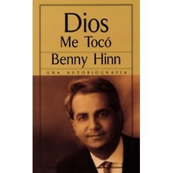 Dios Me Toco Una Autobiografia  He Touched Me by Hinn & Benny