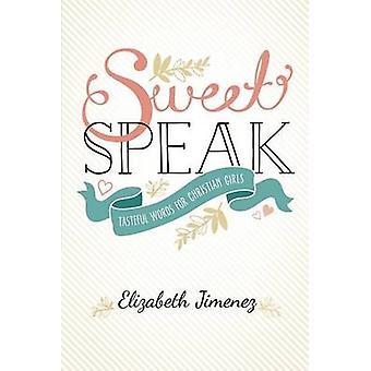 Sweet Speak by Jimenez & Elizabeth