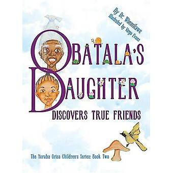 Obatalas Daughter Discovers True Friends by Winmilawe & Dr.