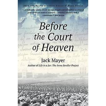 Before the Court of Heaven by Mayer & Jack