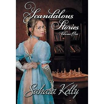 Scandalous Stories Volume One by Kelly & Sahara
