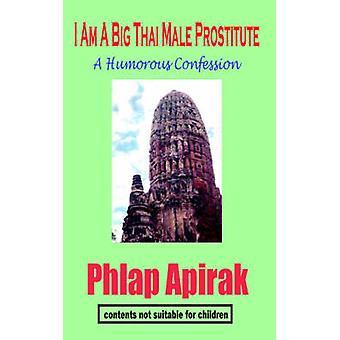 I Am A Big Thai Male Prostitute  A Humorous Confession by Apirak & Phlap