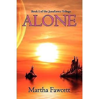 Alone by Fawcett & Martha