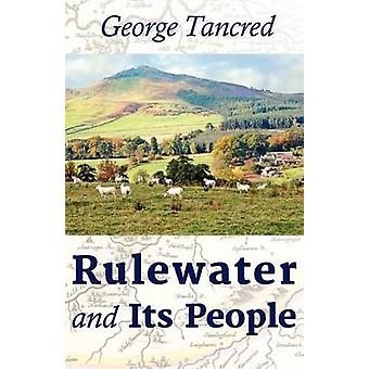 Rulewater and Its People by Tancred & George