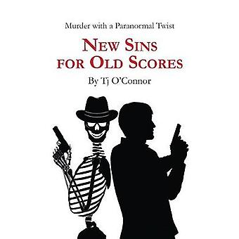 New Sins for Old Scores by OConnor & Tj