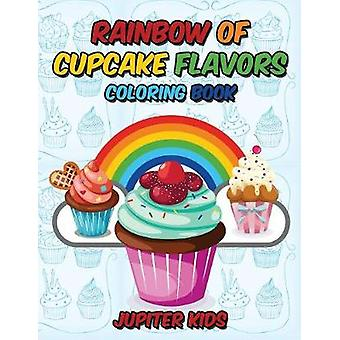 Rainbow Of Cupcake Flavors Coloring Book by Jupiter Kids