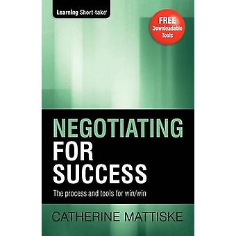 Negotiating for Success by Mattiske & Catherine