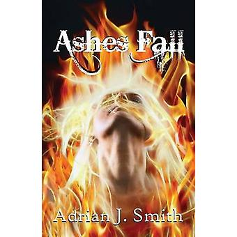 Ashes Fall by Smith & Adrian J.