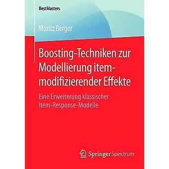 BoostingTechniken zur Modellierung itemmodifizierender Effekte  Eine Erweiterung klassischer ItemResponseModelle by Berger & Moritz