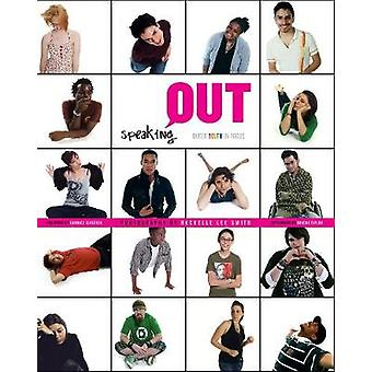 Speaking Out  Queer Youth in Focus by Rachelle Lee Smith & Afterword by Graeme Taylor & Foreword by Candace Gingrich