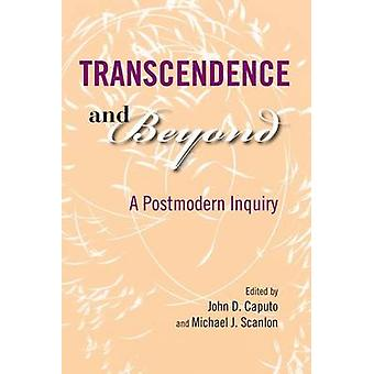 Transcendence and Beyond - A Postmodern Inquiry by John D. Caputo - Mi