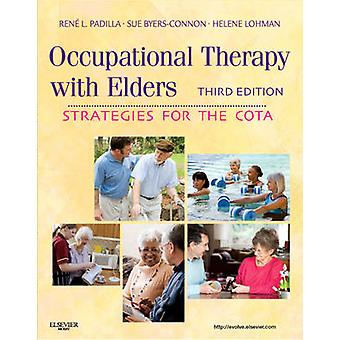 Occupational Therapy with Elders - Strategies for the COTA by Rene Pad