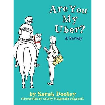 Are You My Uber? - A Parody by Sarah Dooley - 9780762496464 Book