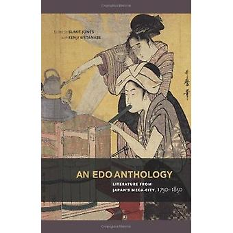 An Edo Anthology - Literature from Japan's Mega-City - 1750-1850 by Su