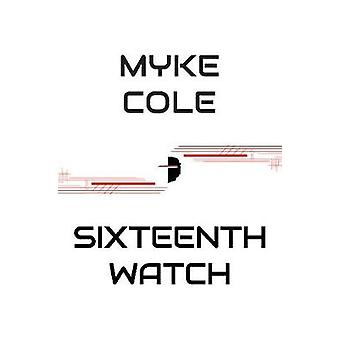 Sixteenth Watch by Myke Cole - 9780857668059 Book