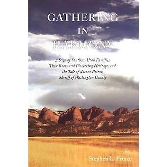 Gathering in Harmony by Stephen L Prince - 9780870623271 Book