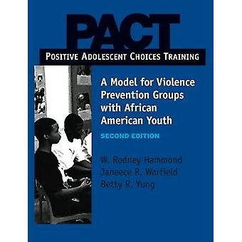 Pact - Positive Adolescent Choices Training - A Model for Violence Prev