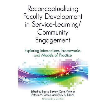 Reconceptualizing Faculty Development in Service-Learning/Community E
