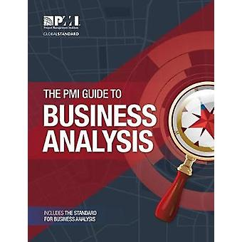 The PMI Guide to Business Analysis by Project Management Institute -
